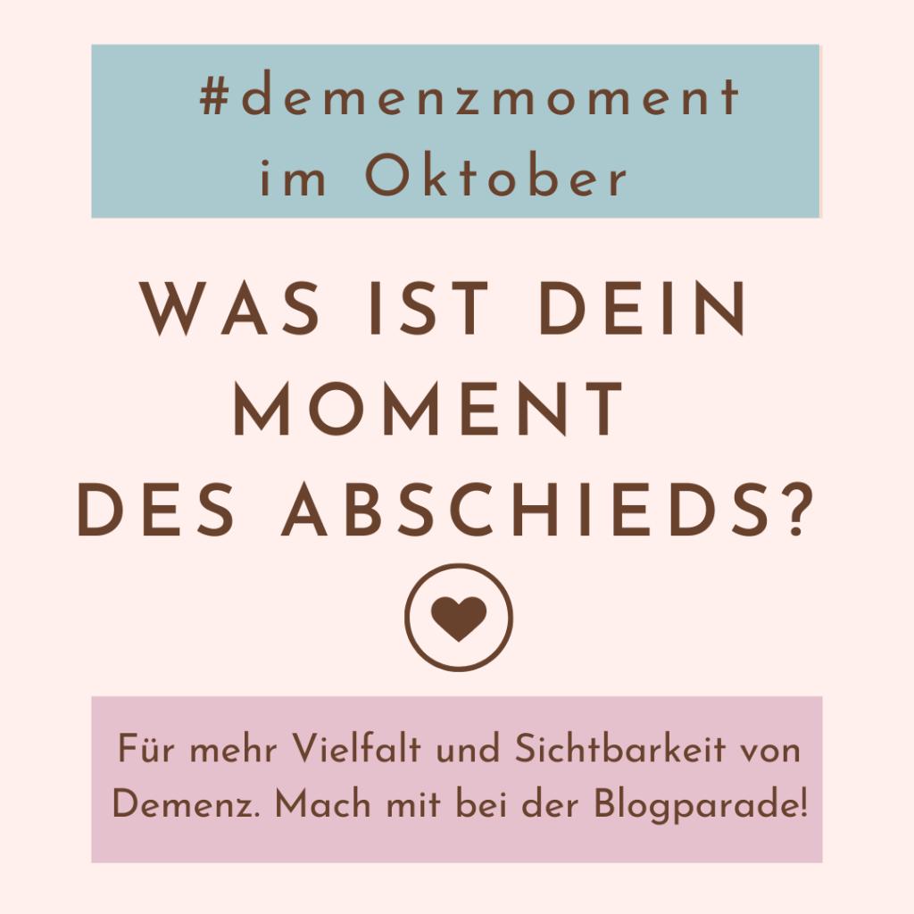 Demenzmoment_Blogparade_Abschied